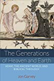 The Generations of Heaven and Earth: Adam, the