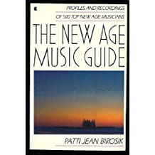 The New Age Music Guide: Profiles and Recordings of 500 Top New Age Musicians