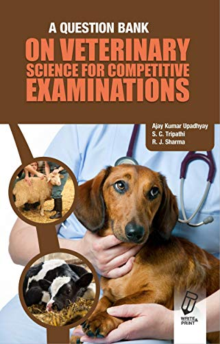 A Question Bank on Veterinary Science for Competitive Exams por Upadhyay, A. K., Dr.,Tripathi, S. C., Dr.
