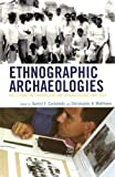 Ethnographic Archaeologies, Quetzil Castaneda, 0759111340