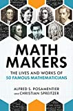"Alfred S. Posamentier, ""Math Makers: The Lives and Works of 50 Famous Mathematicians"" (Prometheus, 2020)"