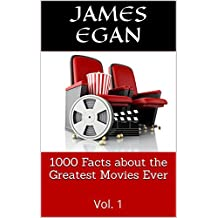 1000 Facts about the Greatest Movies Ever: Vol. 1