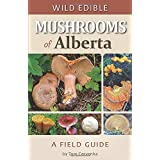 Wild Edible Mushrooms of Alberta: A Field Guide