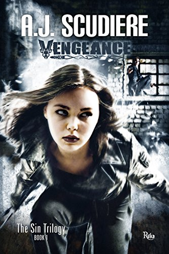 Vengeance: Book 1 - The SIN Trilogy by [Scudiere, AJ]