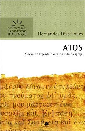 Atos. A Ação do Espírito Santo na Vida da Igreja - Coleção Comentários Expositivos Hagnos