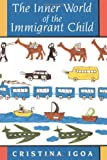 The Inner World of the Immigrant Child 1st Edition