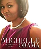 img - for Michelle Obama: A Photographic Journey book / textbook / text book