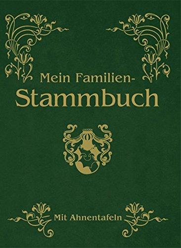 Mein Familien-Stammbuch: Mit Ahnentafel