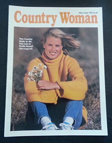 (Country Woman (May/June 1992 This Country Bride-to-Be Has Lots to Smile About!, Volume 22, Number 3))