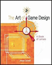 The Art of Game Design: A book of lenses 1st (first) Edition by Schell, Jesse published by CRC Press (2008)