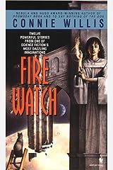 Fire Watch: A Novel Kindle Edition