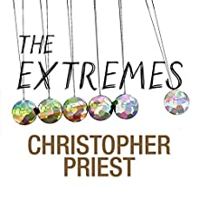 The Extremes Audiobook by Christopher Priest Narrated by Stephanie Cannon