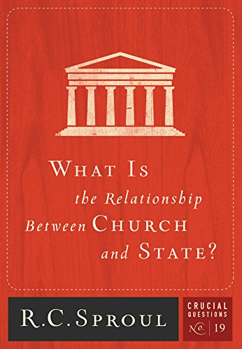 What is the Relationship between Church and State? (Crucial Questions Book 19) (English Edition)