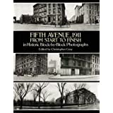 Fifth Avenue, 1911, from Start to Finish in Historic Block-by-Block Photographs (1995-01-27)