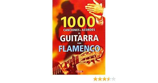 1000 Canciones Y Acordes De Guitarra Para Flamenco: Amazon.es: Vv.Aa ...
