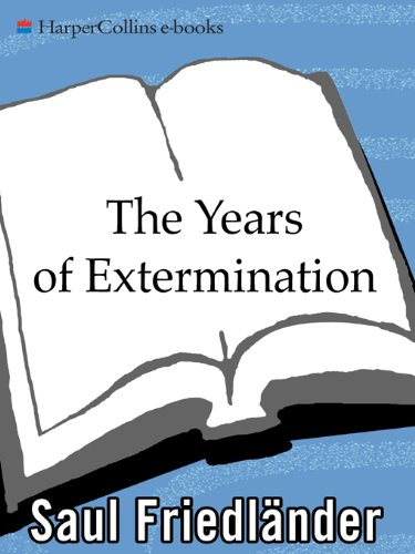 The Years Of Extermination  Nazi Germany And The Jews 1939 1945  English Edition
