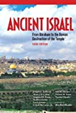 Ancient Israel: From Abraham to the Roman Destruction of the Temple, 3rd Edition