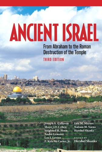 Ancient Israel: From Abraham to the Roman Destruction of...