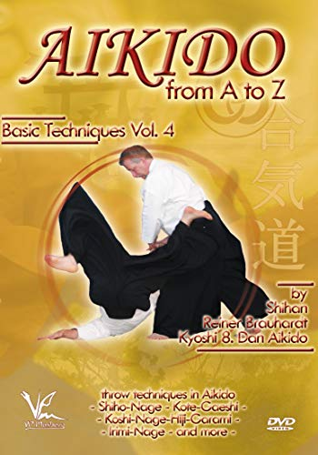 Aikido From A To Z Basic Techniques Volume 4 The Basics Throw Techniques And Combinations Now Martial Arts