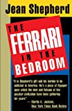 The Ferrari in the Bedroom, Jean Shepherd, 0385237928