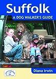 Suffolk a Dog Walker's Guide