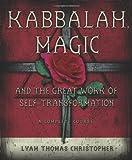 Kabbalah, Magic & the Great Work of Self