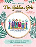 img - for Cross Stitch The Golden Girls: Learn to stitch 12 designs inspired by your favorite sassy seniors! Includes materials to make two projects! book / textbook / text book