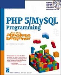 PHP 5 / MySQL Programming for the Absolute Beginner