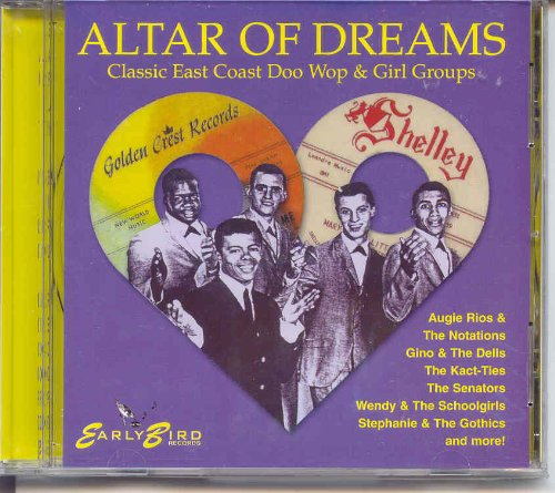 Altar of Dreams: Classic East Coast Doo Wop & Girl Groups ()