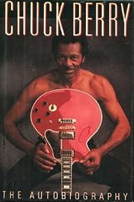 Chuck Berry: The Autobiography par Chuck Berry