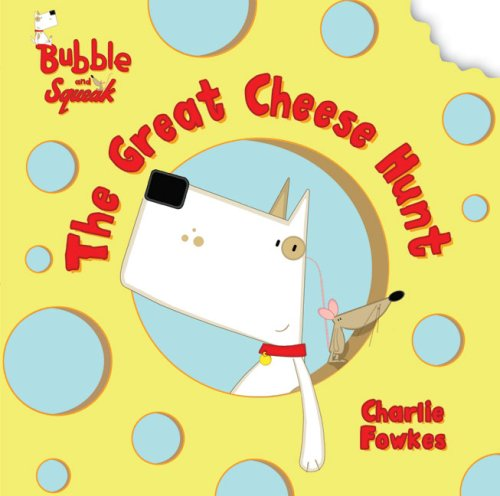 Read Online Bubble and Squeak: The Great Cheese Hunt pdf epub