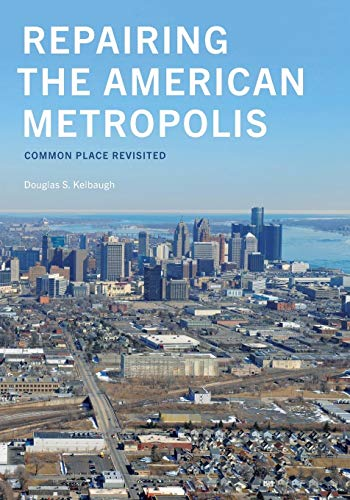 Repairing the American Metropolis: Common Place Revisited (Samuel and Althea Stroum Books)