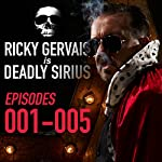 Ricky Gervais Is Deadly Sirius: Episodes 1-5 | Ricky Gervais