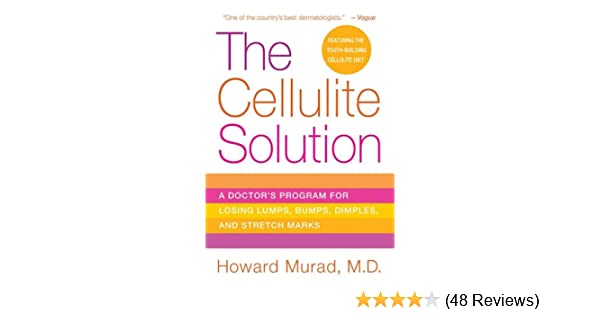 The Cellulite Solution A Doctor S Program For Losing Lumps Bumps