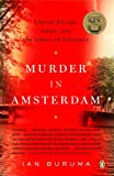 Murder in Amsterdam: Liberal Europe, Islam, and the Limits of Tolerence, Ian Buruma, 0143112368