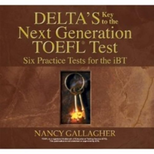 Delta's Key to the Next Generation TOEFL Test: Six Practice Tests for the iBT (Audio CDs)