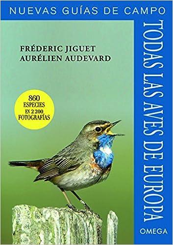Todas Las Aves De Europa GUIAS DEL NATURALISTA, AVES: Amazon.es ...