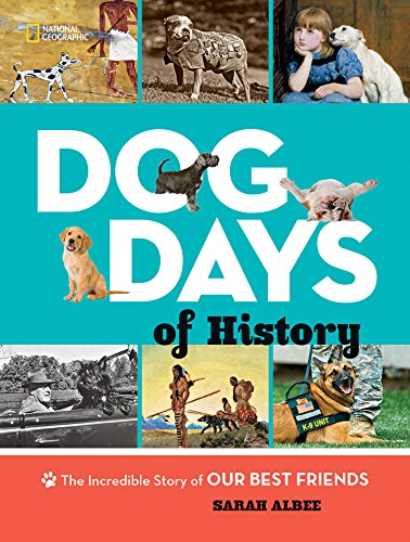 Dog Days of History: The Incredible Story of Our Best -