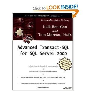 Advanced Transact-SQL for SQL Server 2000 Itzik Ben-Gan and Tom Moreau