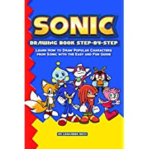 Sonic Drawing Book Step-by-Step: Learn How to Draw Popular Characters from Sonic with the Easy and Fun Guide
