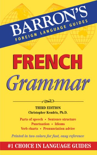 French Grammar Barron S Grammar Series Import It All