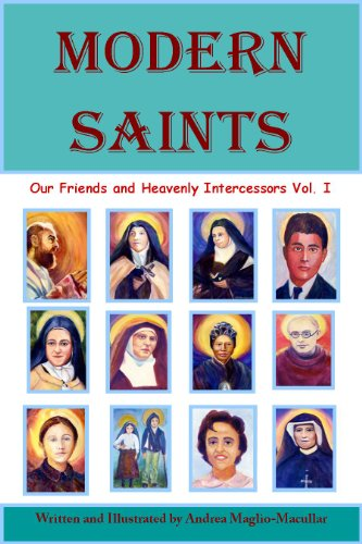 Modern Saints Our Friends and Heavenly Intercessors (Modern  Saints Book 1) (Trinity Catholic Blessed)