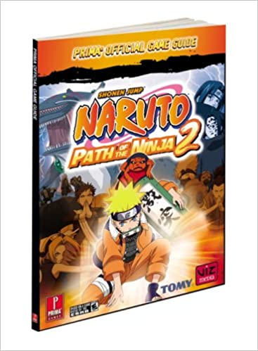 Naruto: Path of the Ninja 2: Prima Official Game Guide ...
