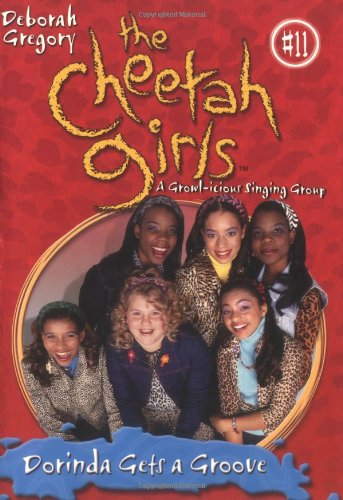 Dorinda Cheetah Girls (Cheetah Girls, The: Dorinda Gets a Groove - Book #11 (No.)