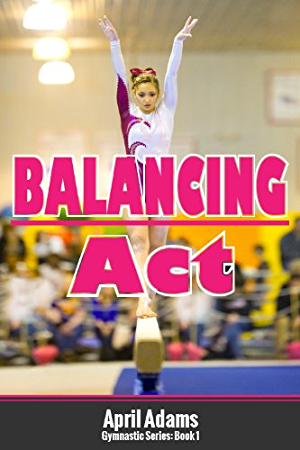 Balancing Act (The Gymnastics Series Book 1)