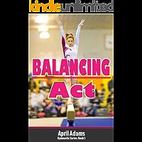 Balancing Act (The Gymnastics Series Book 1)