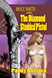 Mole Smith And The Diamond Studded Pistol