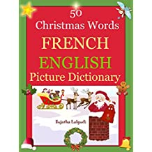 Bilingual French: 50 Christmas Words (French picture word book): French English Picture Dictionary, French children's books,Bilingual French children's ... English Dictionary t. 25) (French Edition)