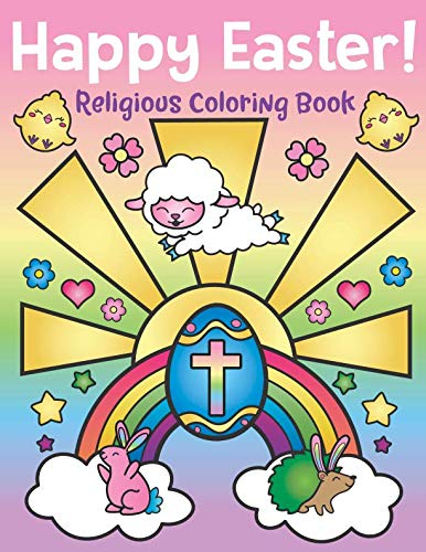 Happy Easter! Religious Coloring Book: of Christian Coloring Quotes and Cute Easter Bunny Spring Designs - Easter Basket Stuffers for Kids and Adults]()