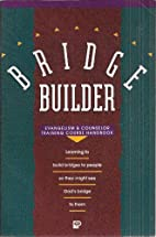 Bridge Builder: Evangelism and Counselor…